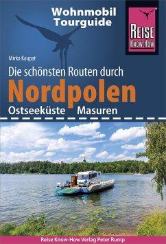 Reise Know-How Wohnmobil-Tourguide Nordpolen (Ostseeküste und Masuren) (eBook, PDF) - Kaupat, Mirko
