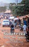 Südafrika - Staat der Gewalt - Roman nach wahren Erlebnissen (eBook, ePUB)