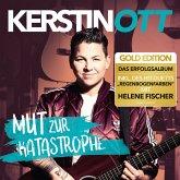 Mut Zur Katastrophe (Gold Edition)