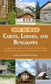 How to Build Cabins, Lodges, and Bungalows (eBook, ePUB)