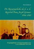 Die Kriegstagebücher des k. u. k. Korporals Franz Joseph Grimmer 1914-1918 (eBook, ePUB)