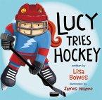 Lucy Tries Hockey (fixed-layout eBook, ePUB)