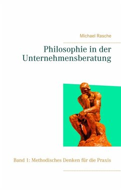 Philosophie in der Unternehmensberatung (eBook, ePUB) - Rasche, Michael