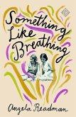 Something Like Breathing (eBook, ePUB)