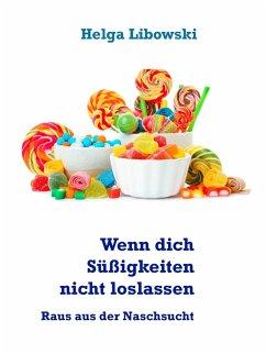 Wenn dich Süßigkeiten nicht loslassen (eBook, ePUB)
