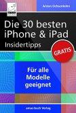 Die 30 besten iPhone & iPad Insidertipps (eBook, ePUB)