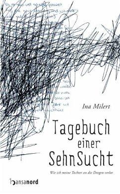 Tagebuch einer Sehnsucht - Milert, Ina