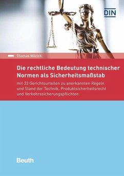 Die rechtliche Bedeutung technischer Normen als Sicherheitsmaßstab (eBook, PDF) - Wilrich, Thomas