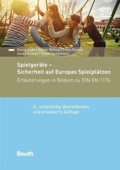 Spielgeräte - Sicherheit auf Europas Spielplätzen (eBook, PDF) - Agde, Georg; Beltzig, Günter; Danner, Franz; Richter, Julian; Settelmeier, Detlef