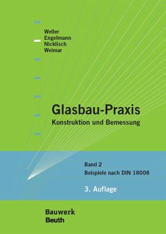 Glasbau-Praxis (eBook, PDF) - Weimar, Thorsten; Nicklisch, Felix; Weller, Bernhard; Engelmann, Michael