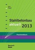 Stahlbetonbau aktuell 2013 (eBook, PDF)