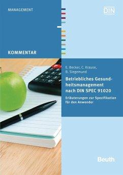 Betriebliches Gesundheitsmanagement nach DIN SPEC 91020 (eBook, PDF) - Becker, Eckhard; Krause, Claudia; Siegemund, Bernd