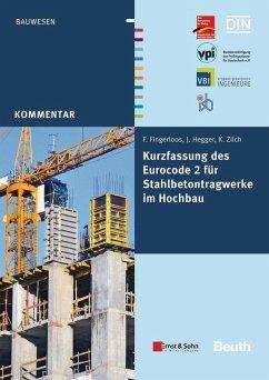 Kurzfassung des Eurocode 2 für Stahlbetontragwerke im Hochbau (eBook, PDF) - Fingerloos, Frank; Hegger, Josef; Zilch, Konrad