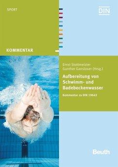 Aufbereitung von Schwimm- und Badebeckenwasser (eBook, PDF) - Gansloser, Gunther; Stottmeister, Ernst