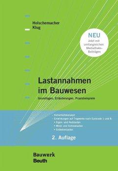 Lastannahmen im Bauwesen - Grundlagen, Erläuterungen, Praxisbeispiele (eBook, PDF) - Holschemacher, Klaus; Klug, Yvette