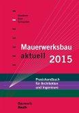 Mauerwerksbau aktuell 2015 (eBook, PDF)