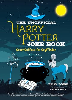 The Unofficial Harry Potter Joke Book (eBook, ePUB) - Boone, Brian