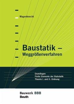 Baustatik - Weggrößenverfahren (eBook, PDF) - Wagenknecht, Gerd