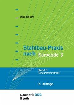 Stahlbau-Praxis nach Eurocode 3 (eBook, PDF) - Wagenknecht, Gerd