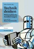 Technik denken. Philosophische Annäherungen (eBook, PDF)