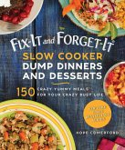 Fix-It and Forget-It Slow Cooker Dump Dinners and Desserts (eBook, ePUB)