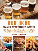 Beer Makes Everything Better (eBook, ePUB)