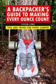 A Backpacker's Guide to Making Every Ounce Count (eBook, ePUB)