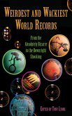 Weirdest and Wackiest World Records (eBook, ePUB)