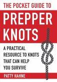The Pocket Guide to Prepper Knots (eBook, ePUB)