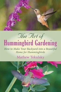 The Art of Hummingbird Gardening (eBook, ePUB) - Tekulsky, Mathew