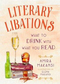 Literary Libations (eBook, ePUB) - Makansi, Amira K.