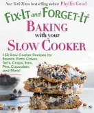 Fix-It and Forget-It Baking with Your Slow Cooker (eBook, ePUB)