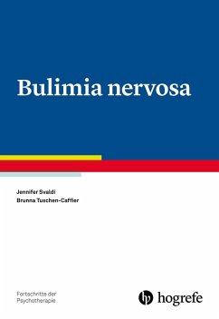 Bulimia nervosa (eBook, PDF) - Svaldi, Jennifer; Tuschen-Caffier, Brunna