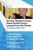 All I Ever Wanted to Know about Donald Trump I Learned From His Tweets (eBook, ePUB)