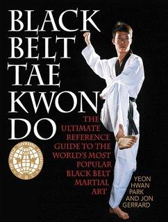 Black Belt Tae Kwon Do (eBook, ePUB) - Park, Yeon Hwan; Gerrard, Jon