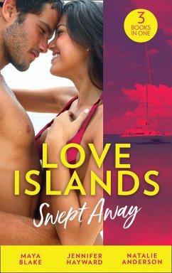Love Islands: Swept Away: Brunetti´s Secret Son / Claiming the Royal Innocent / The Mistress That Tamed De Santis (Mills & Boon M&B) (eBook, ePUB)