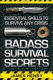 Badass Survival Secrets (eBook, ePUB)
