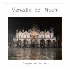 Venedig bei Nacht - Helm, Peter