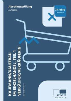 Kaufmann/Kauffrau im Einzelhandel Teil 1 und Verkäufer/Verkäuferin - Dölemeyer, Sabine