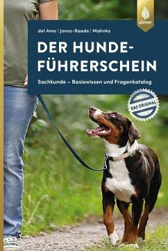 Der Hundeführerschein - Das Original (eBook, PDF) - Amo, Celina del; Jones-Baade, Renate; Mahnke, Karina