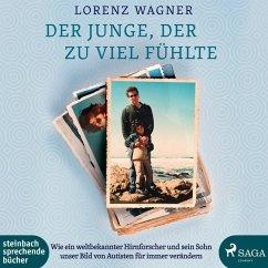 Der Junge, der zu viel fühlte, 1 MP3-CD - Wagner, Lorenz
