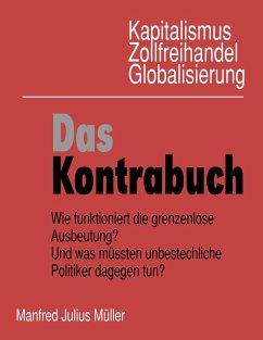 Kapitalismus, Zollfreihandel, Globalisierung: Das Kontrabuch - Müller, Manfred Julius