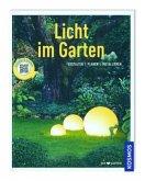 Kosmos: Licht im Garten - Gestalten, Planen, Installieren