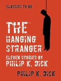 The Hanging Stranger Eleven Stories by Philip K. Dick (eBook, ePUB)