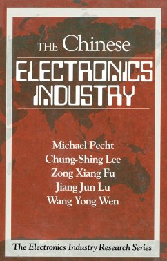 The Chinese Electronics Industry (eBook, PDF) - Pecht, Michael; Lee, Chung-Shing; Wen, Wang Yong; Fu, Zong Xiang; Lu, Jiang Jun
