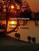 Goldene Sonne -Schwarze Schatten (eBook, ePUB)