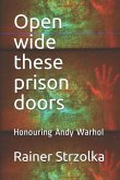 Open Wide These Prison Doors: Honouring Andy Warhol