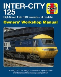 Inter-City 125 Owners' Workshop Manual: High Speed Train (1972 Onwards - All Models) - An Insight Into the Design, Construction, Operation and Mainten - 125 Group