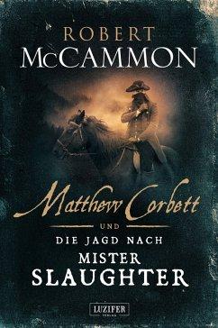 MATTHEW CORBETT und die Jagd nach Mister Slaughter (eBook, ePUB) - McCammon, Robert