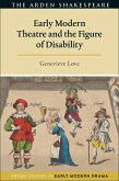 Early Modern Theatre and the Figure of Disability (eBook, PDF)